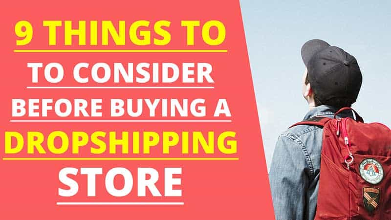 9 Things to Consider Before Buying a Dropshipping Store