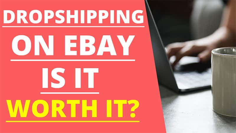 Is Dropshipping On eBay Worth It? – Not Really and Here's Why